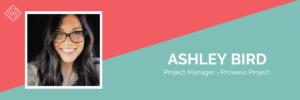 Project Manager Spotlight – Ashley Bird