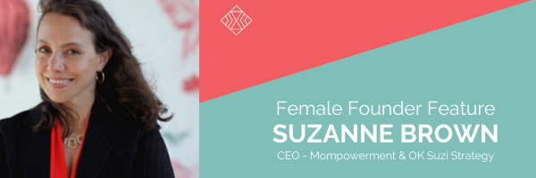 Female Founder Feature, Suzanne Brown, Mompowerment