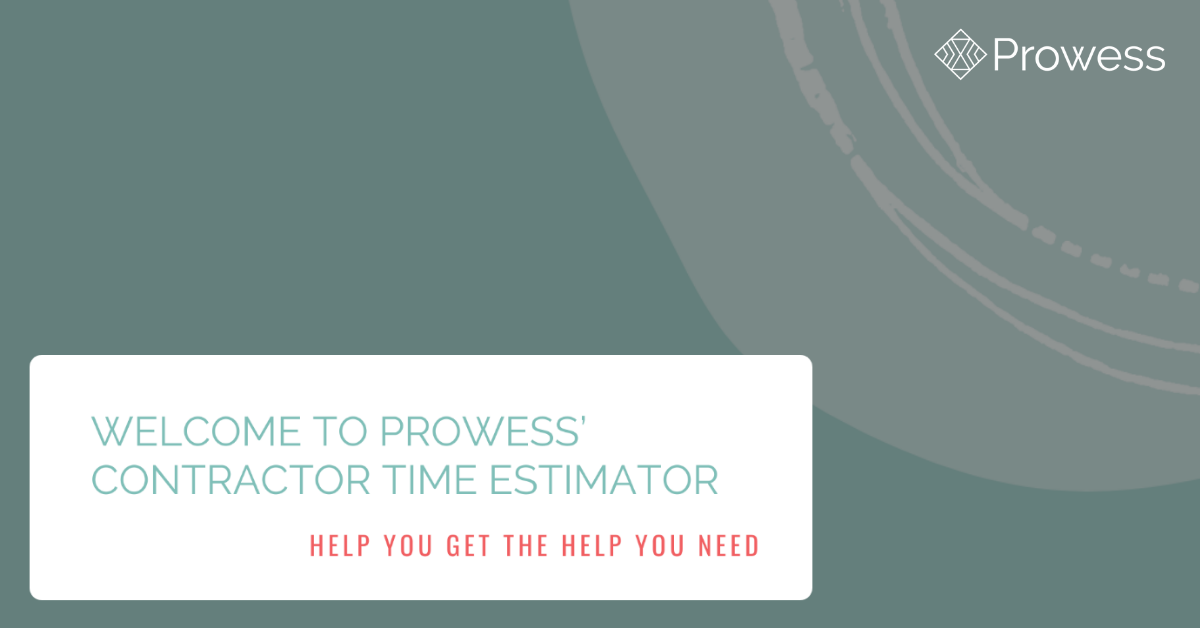 Announcing Prowess' Contractor Time Estimator