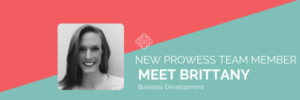 New Prowess Team Member: Brittany Klutz